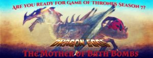 Mother of dragons Dragon Egg Bath Bomb s celebrating Game of Thrones season 7 July 2017